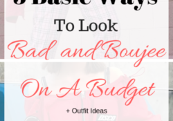 5 Basic Ways To Look Bad and Boujee On A Budget